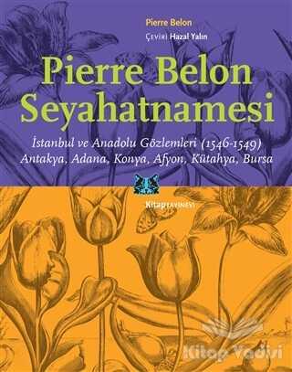 Kitap Yayınevi - Pierre Belon Seyahatnamesi