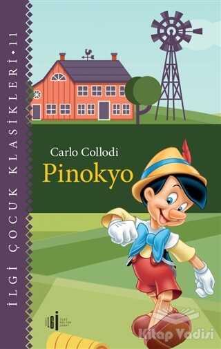 İlgi Kültür Sanat Yayınları - Pinokyo - Çocuk Klasikleri