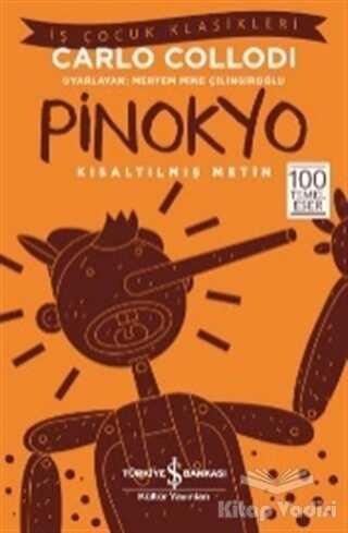 İş Bankası Kültür Yayınları - Pinokyo (Kısaltılmış Metin)