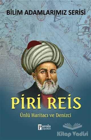 Parola Yayınları - Piri Reis - Bilim Adamlarımız Serisi