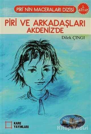 Kare Yayınları - Okuma Kitapları - Piri ve Arkadaşları Akdeniz'de