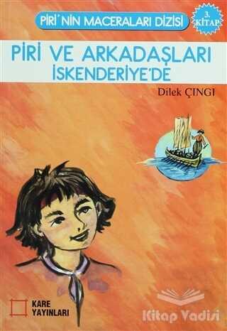 Kare Yayınları - Okuma Kitapları - Piri ve Arkadaşları İskenderiye'de