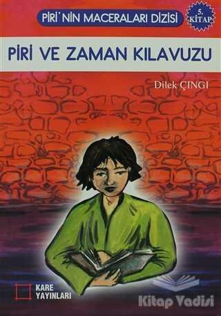 Kare Yayınları - Okuma Kitapları - Piri ve Zaman Kılavuzu