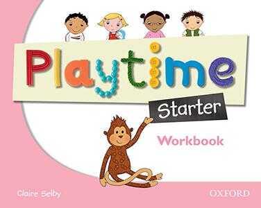 Oxford University Press - Playtime: Starter: Workbook