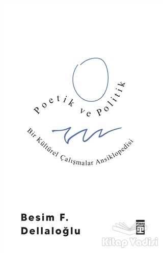 Timaş Yayınları - Poetik ve Politik