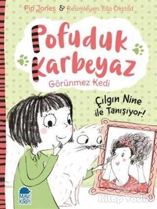 Mavi Kirpi Yayınları - Pofuduk Karbeyaz - Çılgın Nine ile Tanışıyor!