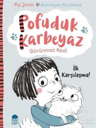 Mavi Kirpi Yayınları - Pofuduk Karbeyaz - İlk Karşılaşma!