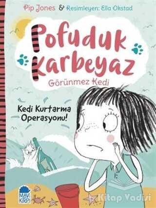 Mavi Kirpi Yayınları - Pofuduk Karbeyaz - Kedi Kurtarma Operasyonu!