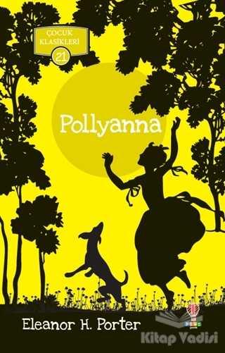 Dahi Çocuk Yayınları - Pollyanna - Çocuk Klasikleri 21