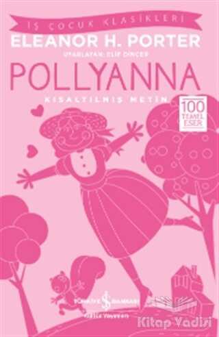 İş Bankası Kültür Yayınları - Pollyanna (Kısaltılmış Metin)