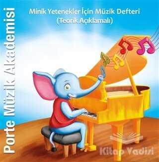 Porte Müzik Eğitim Merkezi - Porte Müzik Akademisi - Minik Yetenekler İçin Müzik Defteri (Teorik Açıklamalı)