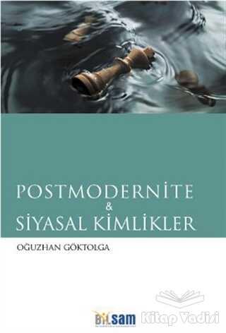 Bilsam Yayınları - Postmodernite ve Siyasal Kimlikler