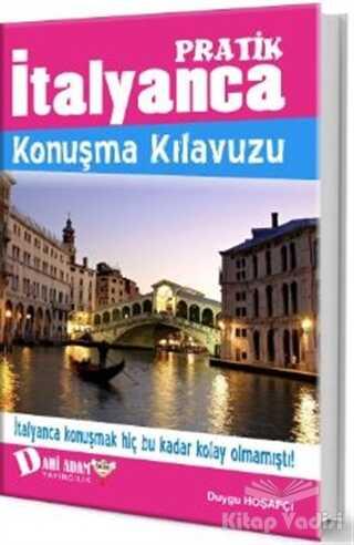 Dahi Adam Yayıncılık - Pratik İtalyanca Konuşma Kılavuzu