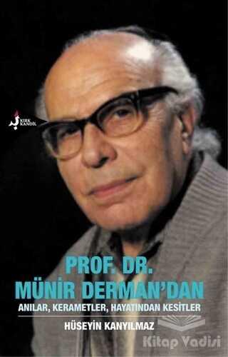 Kırk Kandil Yayınları - Prof. Dr. Münir Derman'dan Anılar, Kerametler, Hayatından Kesitler