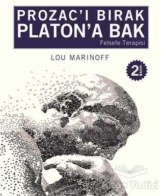 Profil Yayıncılık - Prozac'ı Bırak Platon'a Bak