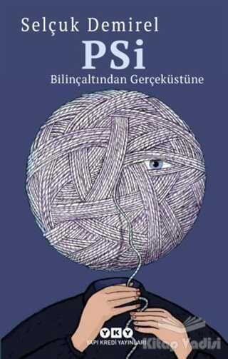 Yapı Kredi Yayınları - PSİ - Bilinçaltından Gerçeküstüne