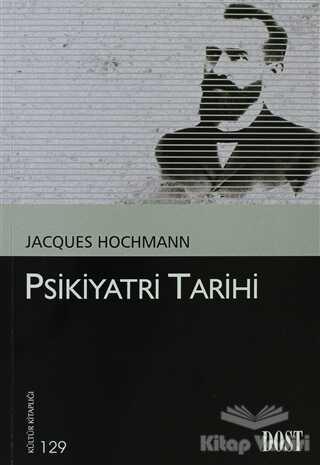 Dost Kitabevi Yayınları - Psikiyatri Tarihi