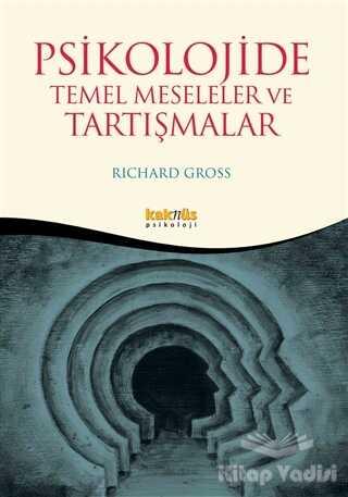 Kaknüs Yayınları - Ders Kitapları - Psikolojide Temel Meseleler ve Tartışmalar