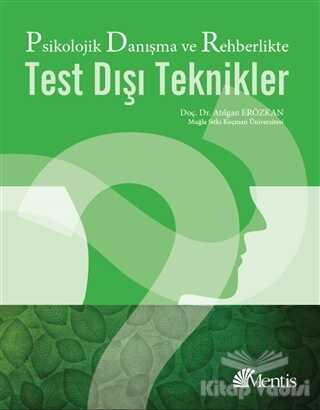Mentis Yayıncılık - Psikolojik Danışma ve Rehberlikte Test Dışı Teknikler