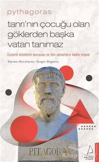 Destek Yayınları - Pythagoras-Tanrı'nın Çocuğu Olan Göklerden Başka Vatan Tanımaz