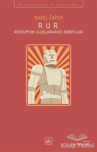 İthaki Yayınları - R. U. R. - Rossum'un Uluslararası Robotları