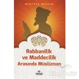 Ravza Yayınları - Rabbanilik ve Maddecilik Arasında Müslüman