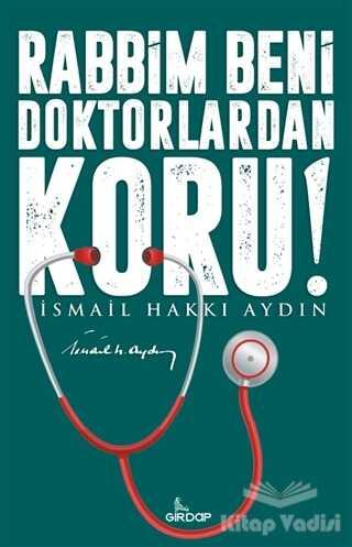 Girdap Kitap - Rabbim Beni Doktorlardan Koru!