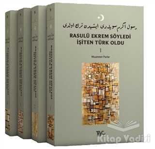 Tiyo Yayınevi - Rasulü Ekrem Söyledi İşiten Türk Oldu (4 Kitap Takım)