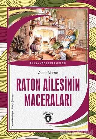 Dorlion Yayınevi - Raton Ailesinin Maceraları - Dünya Çocuk Klasikleri