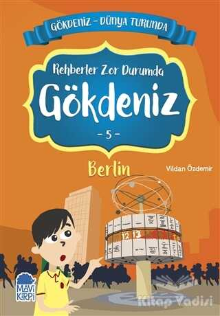 Mavi Kirpi Yayınları - Rehberler Zor Durumda Gökdeniz Berlin - Gökdeniz Dünya Turunda 5