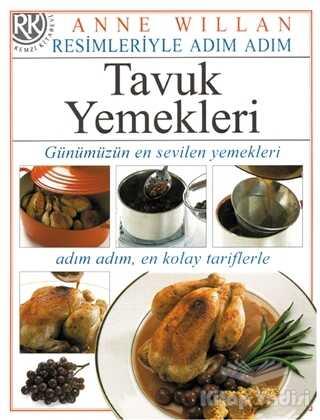 Remzi Kitabevi - Resimleriyle Adım Adım Tavuk Yemekleri