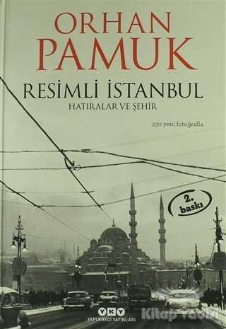 Yapı Kredi Yayınları Kültür - Resimli İstanbul - Hatıralar ve Şehir