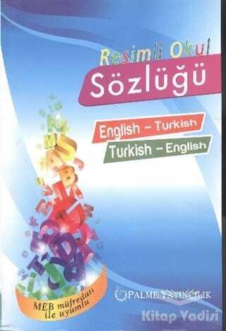 Palme Yayıncılık - Akademik Kitaplar - Resimli Okul Sözlüğü English-Turkish Turkish-English