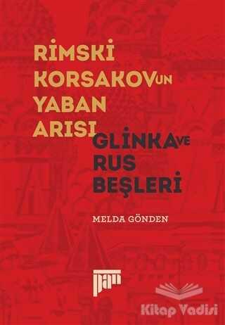 Pan Yayıncılık - Rimski Korsakov'un Yaban Arısı - Glinka ve Rus Beşleri