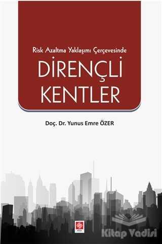 Ekin Basım Yayın - Akademik Kitaplar - Risk Azaltma Yaklaşımı Çerçevesinde Dirençli Kentler