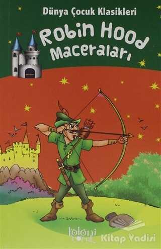 Koloni Çocuk - Robin Hood Maceraları - Dünya Çocuk Klasikleri