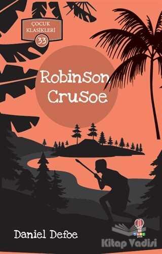 Dahi Çocuk Yayınları - Robinson Crusoe - Çocuk Klasikleri 33