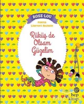 Hep Kitap - Rose - Lou: Rüküş de Olsam Güzelim