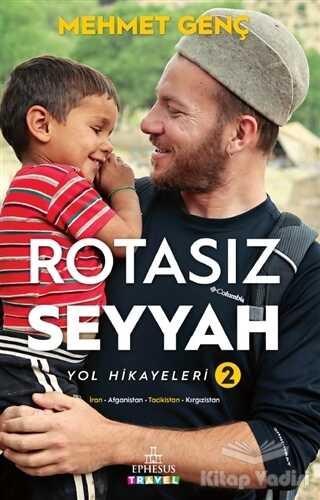 Ephesus Yayınları - Özel Yayın - Rotasız Seyyah Yol Hikayeleri - 2