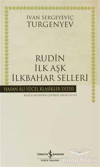 İş Bankası Kültür Yayınları - Rudin İlk Aşk İlkbahar Selleri