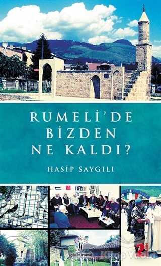 İlgi Kültür Sanat Yayınları - Rumeli'de Bizden Ne Kaldı?