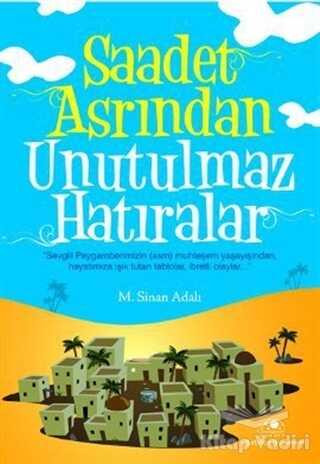 Uğurböceği Yayınları - Saadet Asrından Unutulmaz Hatıralar