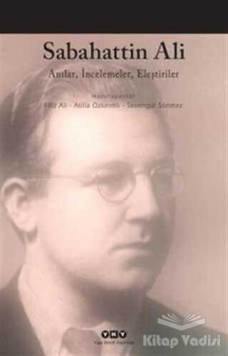 Yapı Kredi Yayınları - Sabahattin Ali - Anılar, İncelemeler, Eleştiriler
