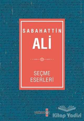 Yakamoz Yayınevi - Sabahattin Ali Seçme Eserleri
