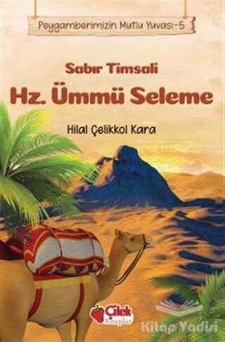 Çilek Kitaplar - Sabır Timsali Hz. Ümmü Seleme - Peygamberimizin Mutlu Yuvası 5