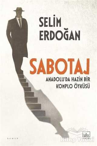 İthaki Yayınları - Sabotaj: Anadolu'da Hazin Bir Komplo Öyküsü