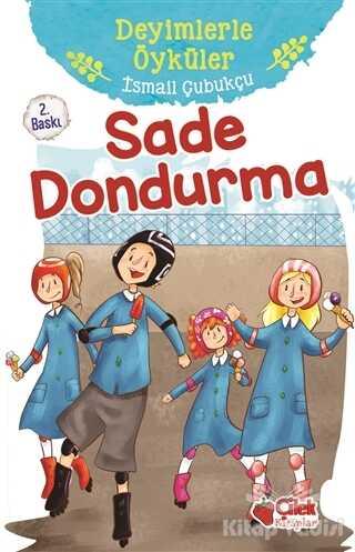 Çilek Kitaplar - Sade Dondurma - Deyimlerle Öyküler