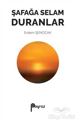 Poyraz Yayınları - Şafağa Selam Duranlar