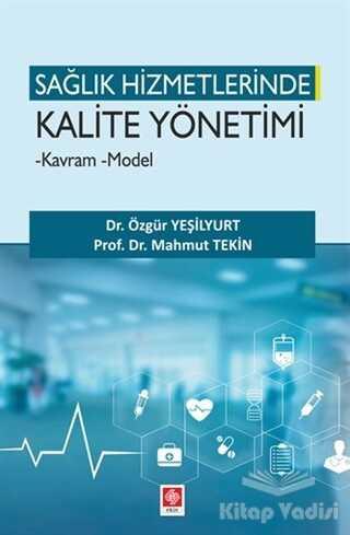 Ekin Basım Yayın - Sağlık Hizmetlerinde Kalite Yönetimi