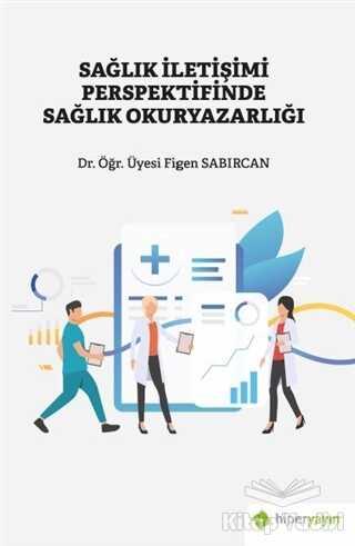 Hiperlink Yayınları - Sağlık İletişimi Perspektifinde Sağlık Okuryazarlığı